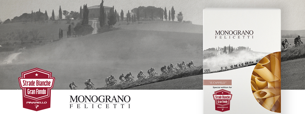 "Gran Fondo Strade Bianche – Monograno Felicetti and the ""passion for pasta""."
